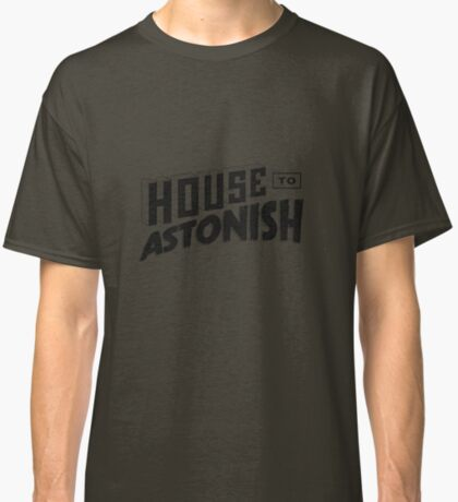 House to Astonish – Black logo Classic T-Shirt