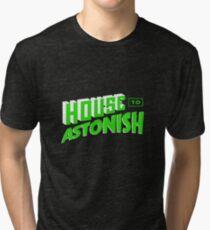 House to Astonish – Green logo Tri-blend T-Shirt