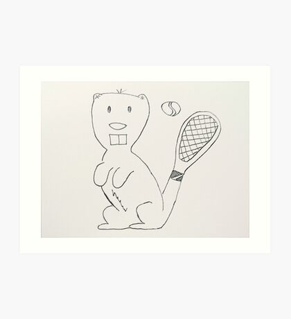 Any Beaver for Tennis?  Art Print