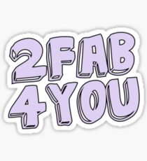 """""""2 Fab 4 You"""" Tumblr Saying Quote Thing Sticker"""
