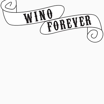 Wino Forever by farkland