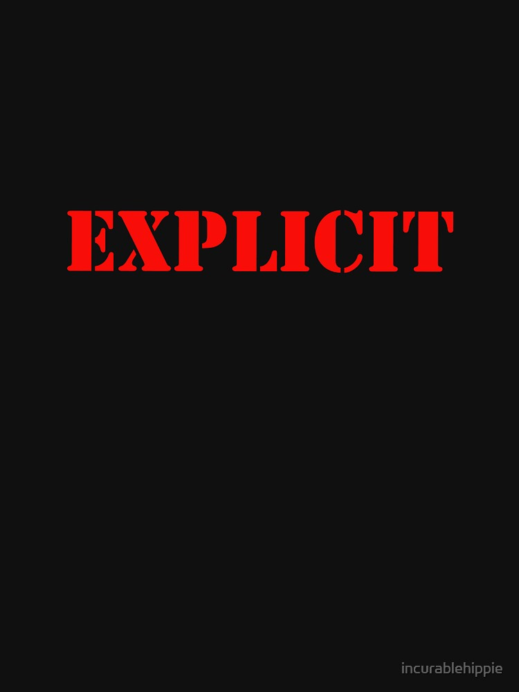Explicit by incurablehippie