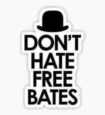 Don't Hate Free Bates Sticker