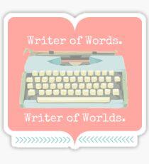 Writer of Words, Writer of Worlds. Sticker