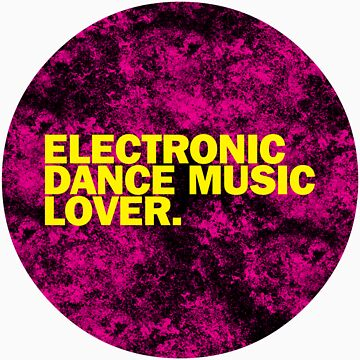 Electronic Dance Music Lover. by DropBass