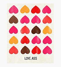 Love Ass Valentine Hearts Photographic Print