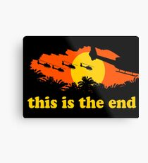 Apocalypse Now: This is the end Metal Print
