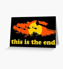 Apocalypse Now: This is the end Greeting Card