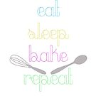 Eat Sleep Bake Repeat (Utensils) by TesniJade