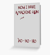 Die Hard: Now I have a machine gun Ho Ho Ho Greeting Card