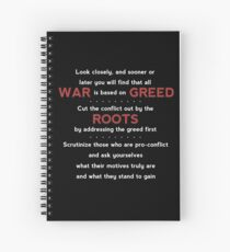 War is Based on Greed Spiral Notebook
