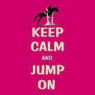Keep Calm and Jump On Horse iPhone, iPod or iPad Case by Patricia Barmatz