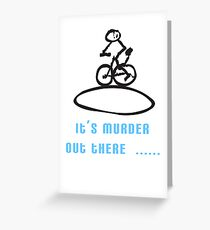 It's Murder Out There Greeting Card