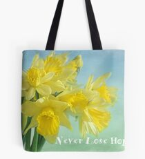 never lose hope Tote Bag