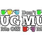 Don't Mug Me Off! by C.J. Jackson
