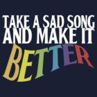 Take a Sad Song! by sonicfan114