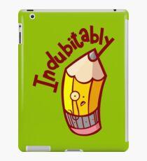 Indubitably iPad Case/Skin