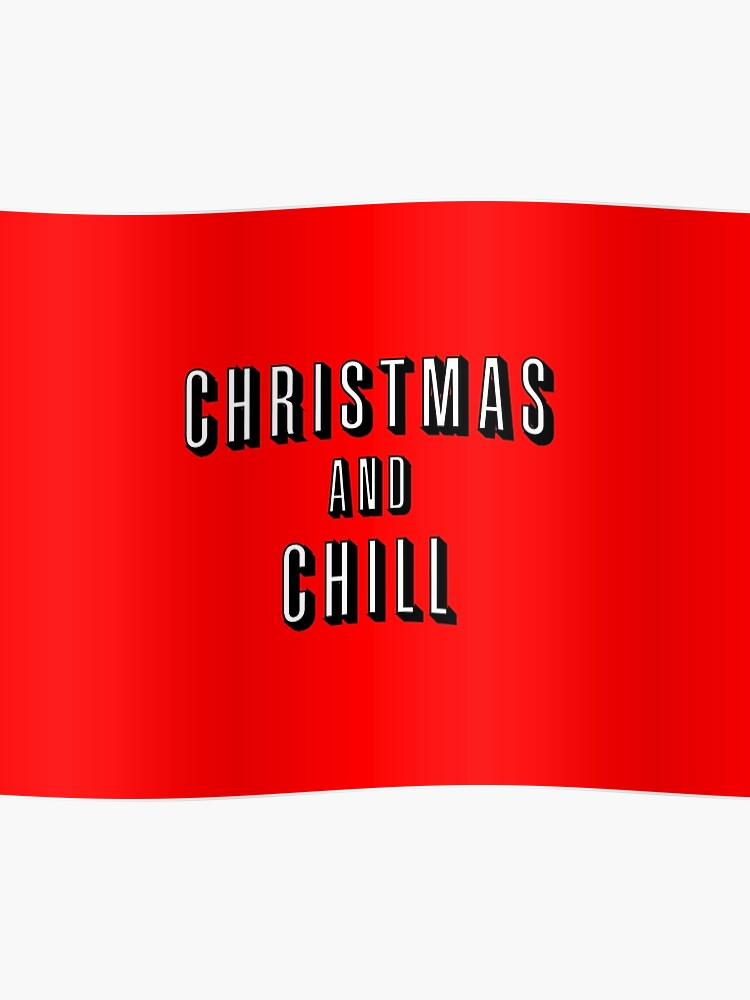 Christmas And Chill.Christmas And Chill Poster