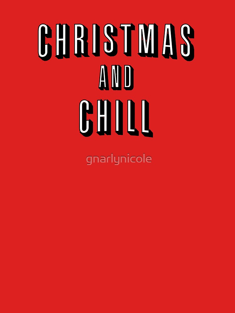 christmas and chill by gnarlynicole - Christmas Chill