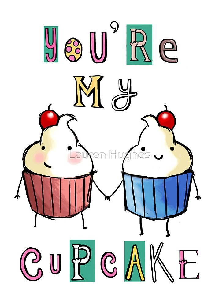 you're my cupcake by Lauren Hughes