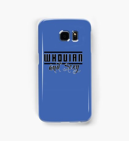 Whovian and Sexy Samsung Galaxy Case/Skin