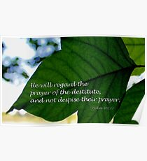 He Will Regard the Prayer of the Destitute Poster