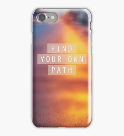 Find Your Own Path iPhone Case/Skin
