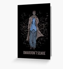 Omar Don't Scare Greeting Card