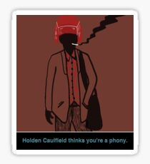 Holden Caulfield thinks you're a phony. Sticker
