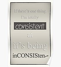 Humorous Poster - Consistently Inconsistent - Neutral Poster