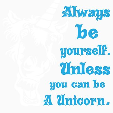 Defending Awesome - ALWAYS BE A UNICORN by DefendAwesome