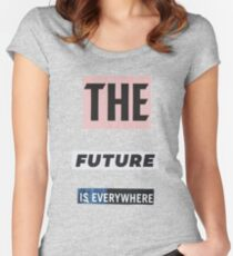 The Future Is Everywhere Women's Fitted Scoop T-Shirt