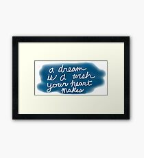 A Dream Is A Wish Your Heart Makes Framed Print
