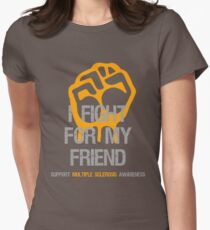 I Fight Multiple Sclerosis MS Awareness - Friend Womens Fitted T-Shirt