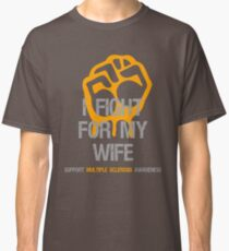 I Fight Multiple Sclerosis MS Awareness - Wife Classic T-Shirt