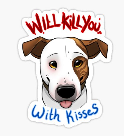 Will Kill You With Kisses Sticker