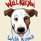 Will Kill You With Kisses by AylaStarDragon