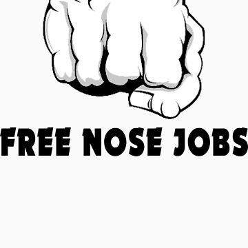 "Funny ""Free Nose Jobs"" by FunnyT-Shirts"