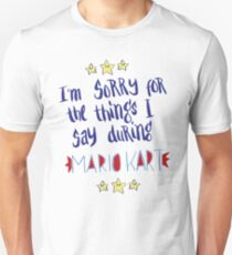 I'm Sorry For The Things, Mario Kart Unisex T-Shirt