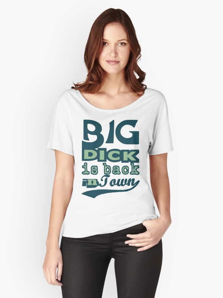 Big Dick Womens Relaxed Fit T Shirt Front