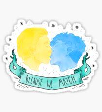 Because We Match Sticker