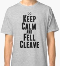 Keep Calm and Fell Cleave Classic T-Shirt