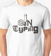 I can typing Unisex T-Shirt