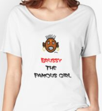 Only One Girl On Our Planet BRUSSY Women's Relaxed Fit T-Shirt