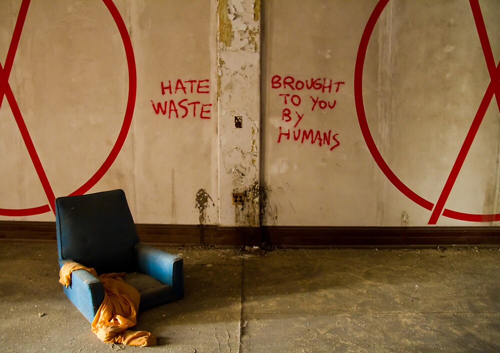 Hate Waste. Brought To You By Humans. by Lotus Carroll