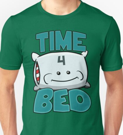 Time 4 Bed! T-Shirt