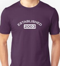 Established 2003 Unisex T-Shirt