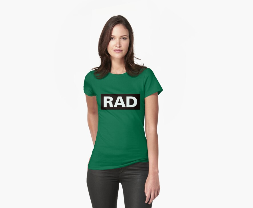 Rad: As In This T-Shirt Is Rad by Hola Pistola