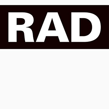 Rad: As In This T-Shirt Is Rad by mtrevaskis