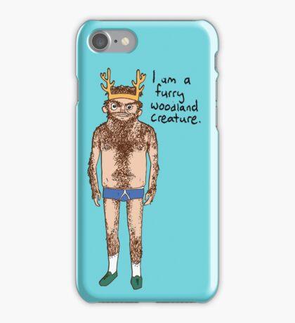 Hairy Man - I am a furry woodland creature. iPhone Case/Skin